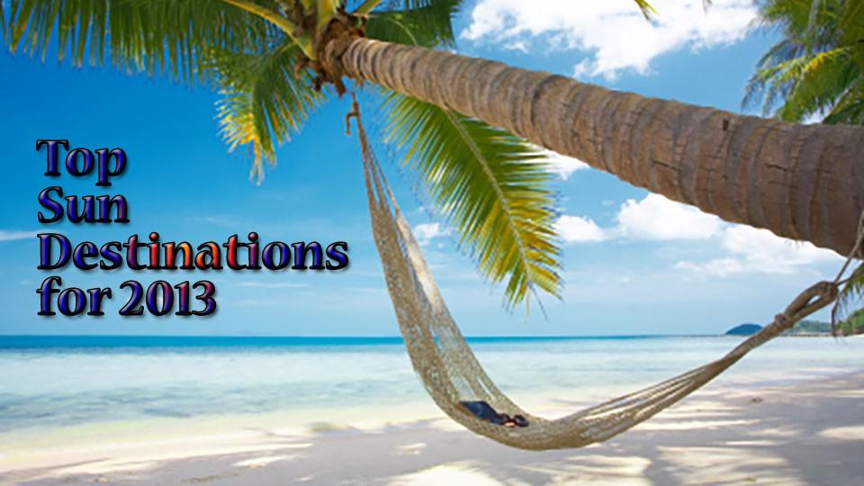 Top sun destinations for 2013