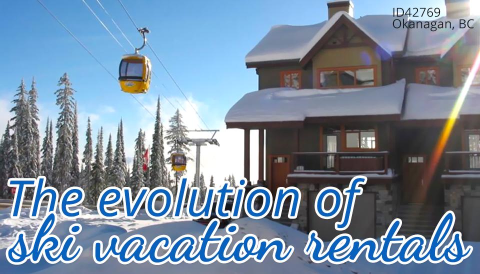 The evolution of ski vacation rentals