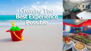 Creating the best experience possible