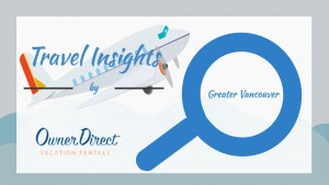 Travel Insights for Greater Vancouver - Infographic