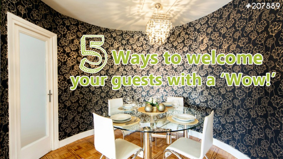 5-ways-to-welcome-yur-guests-with-a-wow-207889