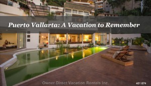 Puerto Vallarta: A Vacation to Remember