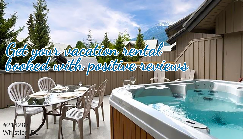 Get your vacation rental booked with positive reviews