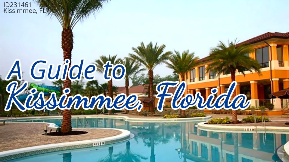A Guide to Kissimmee, Florida