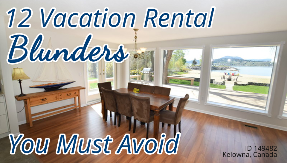12 Vacation Rental Blunders You Must Avoid
