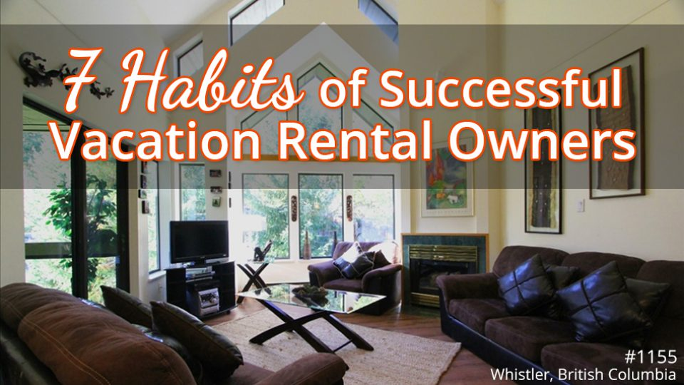 7 Habits of Successful Vacation Rental Owners