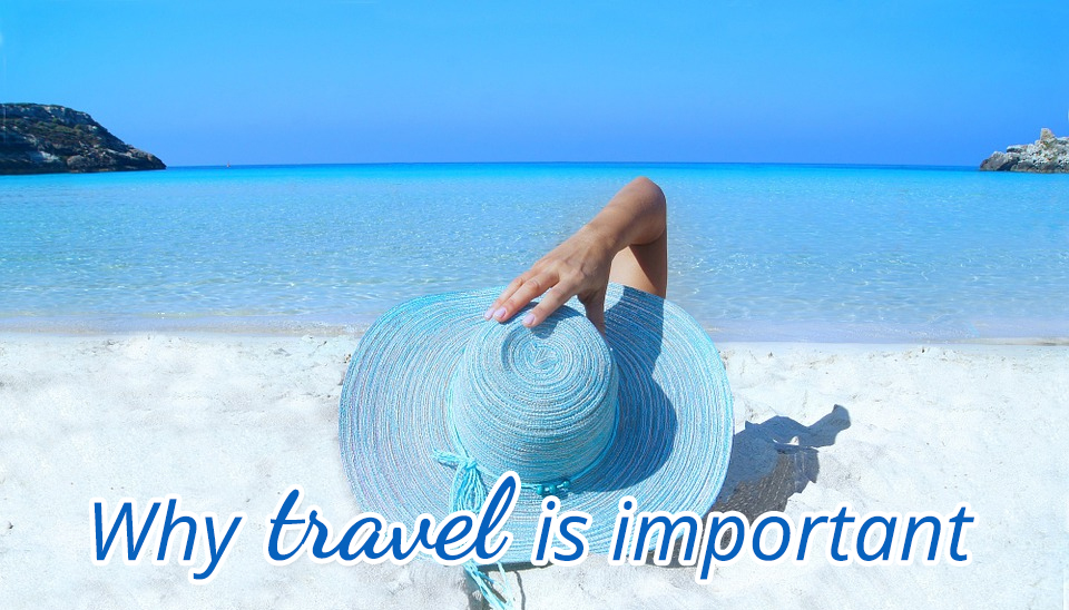 Why Travel is Important