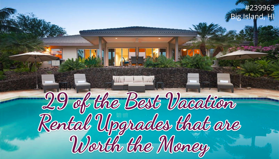29 of the Best Vacation Rental Upgrades that are Worth the Money