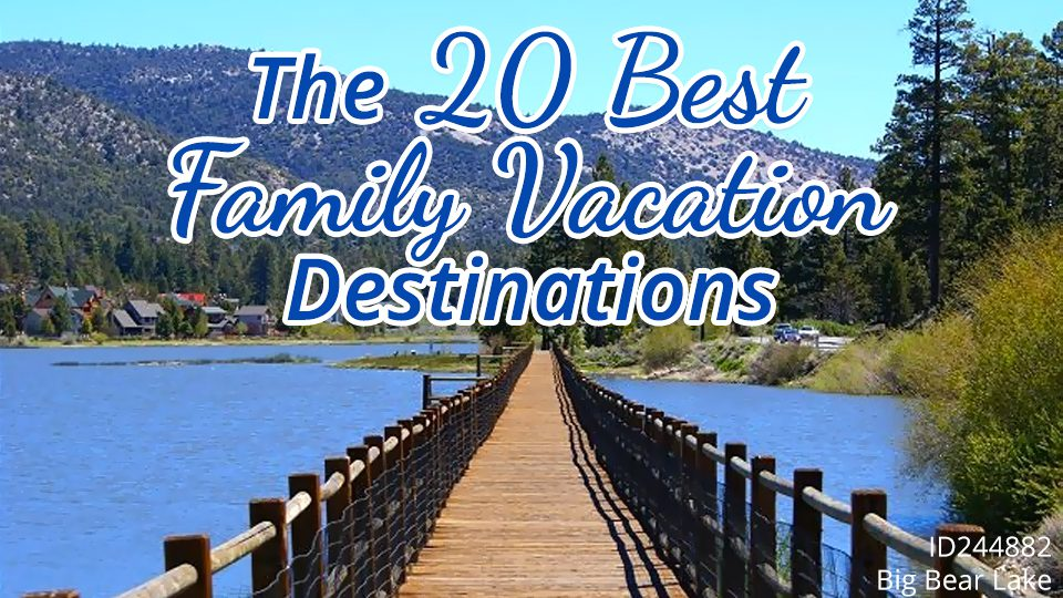 The 20 Best Family Vacation Destinations