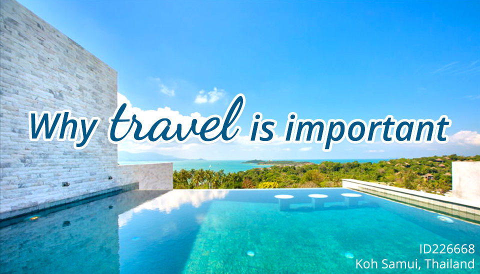 Why travel is important - Owner Direct Vacation Rentals Blog