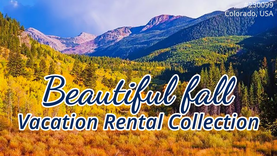 Beautiful Fall Vacation Rental Collection