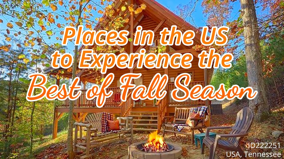 Places in the US to Experience the Best of Fall Season