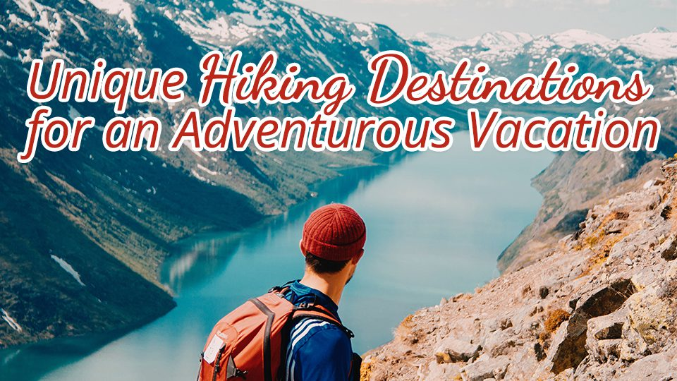 Unique Hiking Destinations