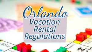 Orlando Vacation Rental Regulations