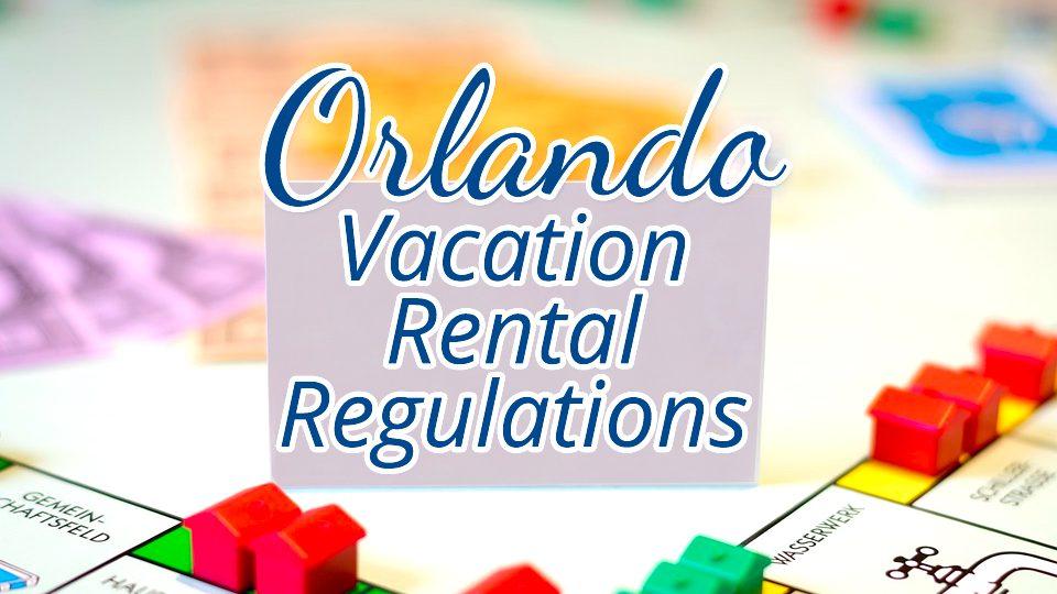 Orlando Vacation Rental Regulations