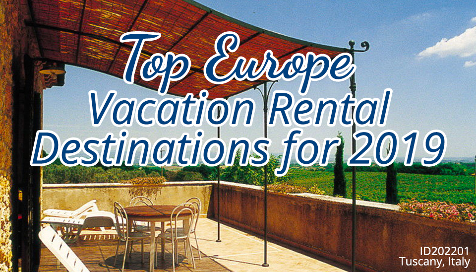 Top Europe Vacation Rental Destinations for 2019