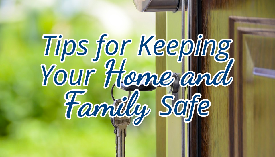 Tips-Keeping-Home-Family-Safe