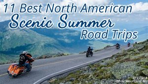 11 Best North American Scenic Summer Road Trips