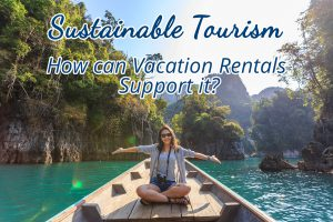 Sustainable Tourism - How can vacation rentals support it?