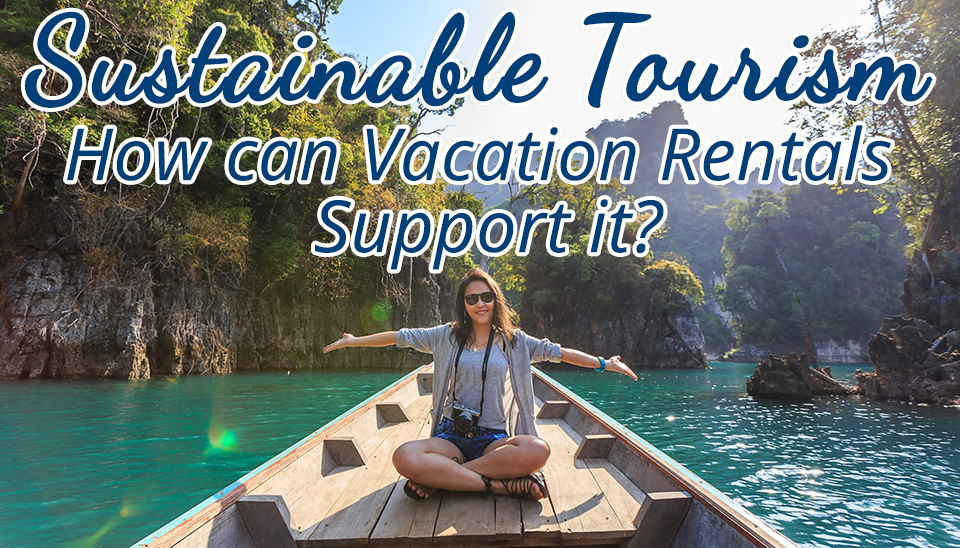 Sustainable Tourism – How can vacation rentals support it?