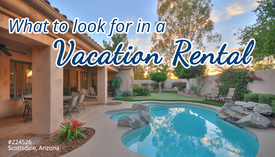What To Look For In A Vacation Rental For Your Next Trip