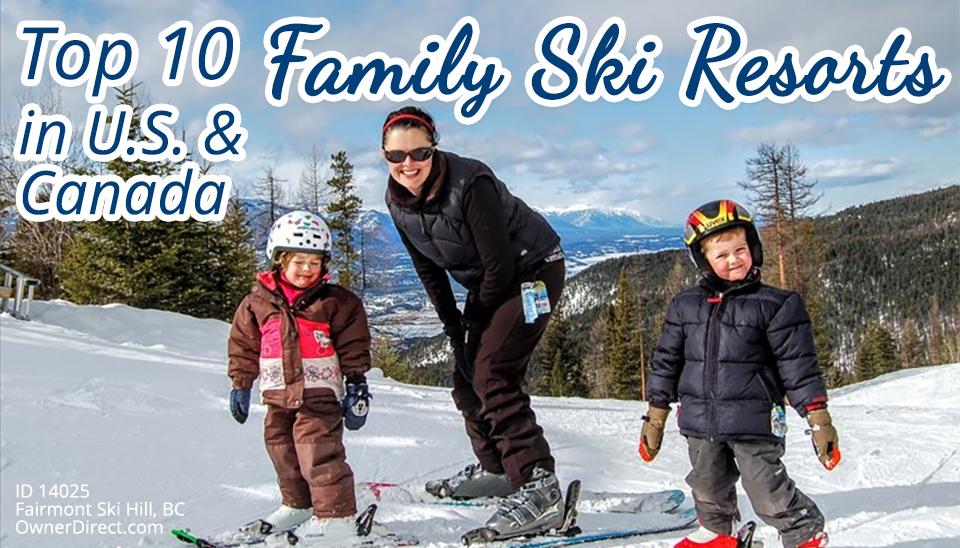 Top 10 Family Ski Resorts in U.S. & Canada