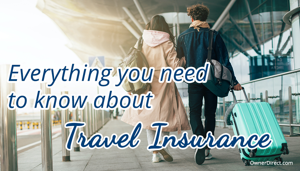 Now more than ever: everything you need to know about travel insurance