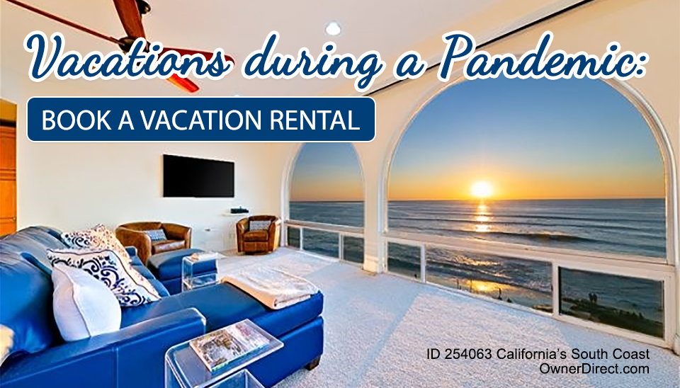 Vacations during a pandemic: Book a vacation rental