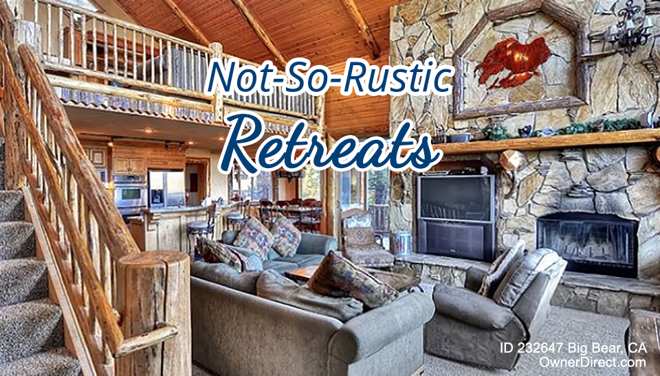 Not-So-Rustic Retreats